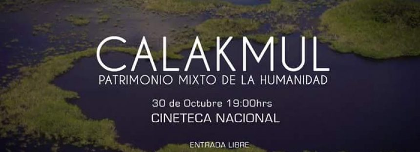 Documental: Calakmul Patrimonio Mixto de la Humanidad