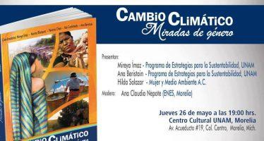 """Presentan libro """"Cambio Climático miradas de género"""", en el Centro Cultural UNAM, de Morelia"""