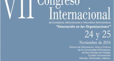 """VII Congreso Internacional de Contaduría, Administración e Informática Administrativa """"Innovación en las Organizaciones"""" en la UMSNH"""