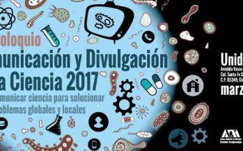 Coloquio Comunicación y Divulgación de la Ciencia 2017 – Comunicar ciencia para solucionar problemas globales y locales