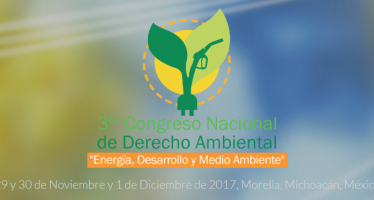 """Tercer Congreso Nacional de Derecho Ambiental """"Energía, desarrollo y medio ambiente"""" en Morelia"""