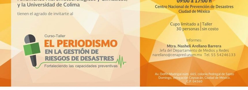 CENAPRED invita al curso – taller El periodismo en la Gestión de Riesgos de Desastres