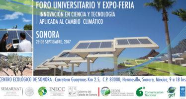 En Hermosillo, Foro Universitario y Expo Feria Innovación en Ciencia y Tecnología Aplicada al Cambio Climático