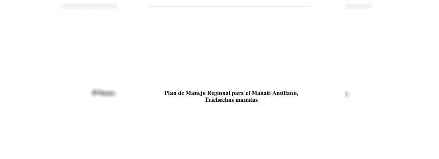 Plan de Manejo Regional para el Manatí Antillano (Trichechus manatus)