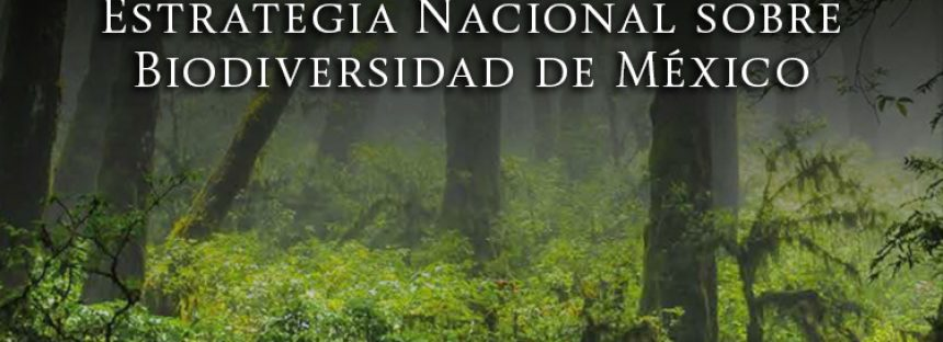 Estrategia Nacional sobre Biodiversidad de México y Plan de Acción 2016 – 2030
