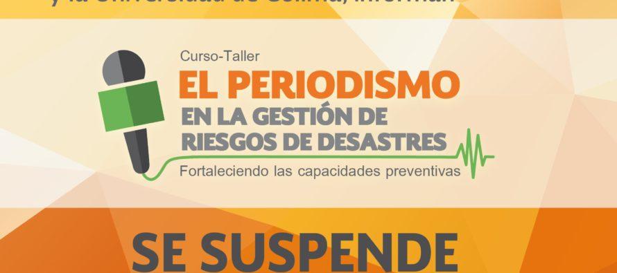 Se pospone el Curso-taller El periodismo en la Gestión de Riesgos de Desastres
