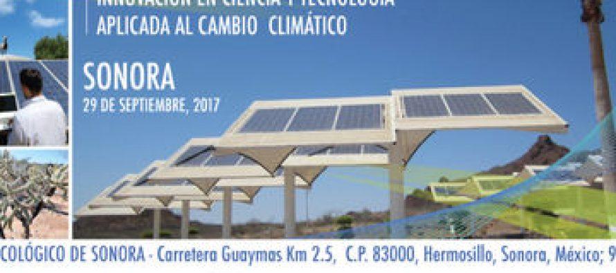 El Centro Ecológico de Sonora invita a su: Foro universitario y Expo-Feria: Innovación en Ciencia y Tecnología aplicada al Cambio Climático