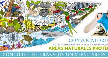 Convocatoria 2017: Actividades sustentables y cambio climático en áreas naturales protegidas-Concurso de trabajos universitarios
