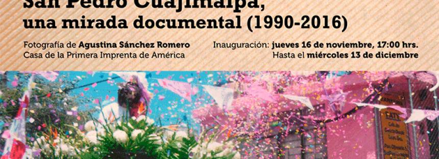 San Pedro Cuajimalpa, una mirada documental (1990-2016)