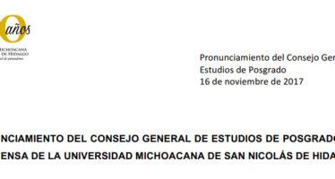 PRONUNCIAMIENTO DEL CONSEJO GENERAL DE ESTUDIOS DE POSGRADO POR LA DEFENSA DE LA UNIVERSIDAD MICHOACANA DE SAN NICOLÁS DE HIDALGO