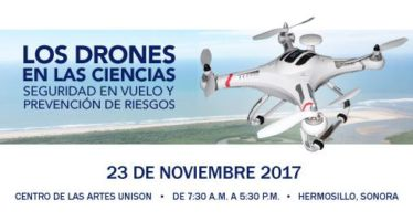 Seminario en Sonora: Los drones en las ciencias, seguridad en vuelo y prevención de riesgos