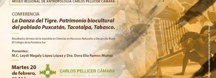 Conferencia: danza del tigre. Patrimonio bicultural del poblado Puxcatán, Tacotalpa, Tabasco