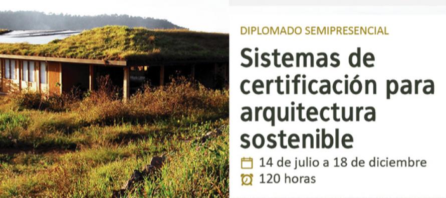 Diplomado semi-presencial de certificación para arquitectura sostenible