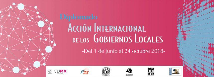 UNAM: diplomado Acción Internacional de los gobiernos locales