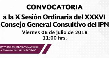 Convocatoria a la X Sesión Ordinaria del XXXVI Consejo General Consultorio del IPN