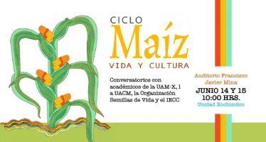 Ciclo Maíz, Vida y Cultura