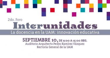 2do. Foro interunidades: La docencia en la UAM: innovación educativa