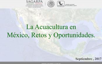 La Acuacultura en México, Retos y Oportunidades