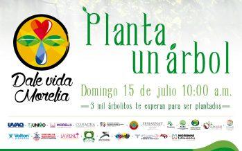 Dale vida Morelia: Planta un árbol