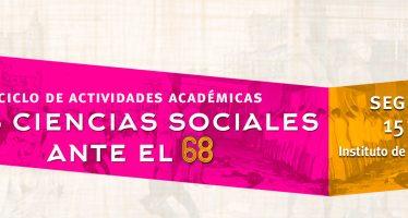 Ciclo de actividades académicas las ciencias sociales ante el 68