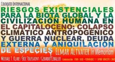 """Coloquio internacional: Riesgos existenciales para la biota global y la civilización humana en el capitaloceno"""" UNAM"""