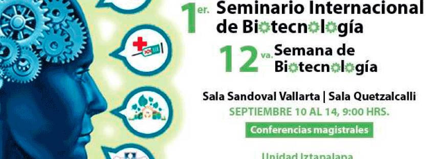1er. Seminario Internacional de Biotecnología y 12va. Semana de Biotecnología