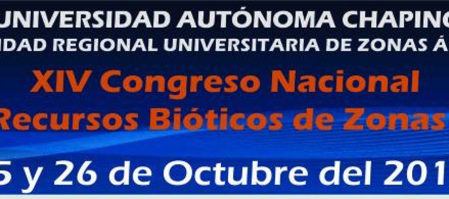 En Durango XIV Congreso Nacional sobre Recursos Bióticos de Zonas Áridas de la Universidad Autónoma de Chapingo