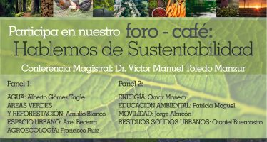 Hablemos de sustentabilidad. Conferencia magistral: Dr. Víctor Manuel Toledo Manzur