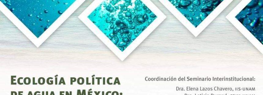 Conferencia: Ecología política de agua en México