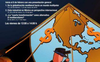 """Seminario: """"Crisis de la globalización neoliberal, ciclo industrial y el nuevo gobierno en México"""""""