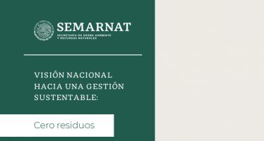Visión nacional hacia una gestión sustentable: cero residuos