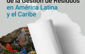 Perspectiva de la Gestión de Residuos en América Latina y el Caribe