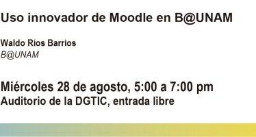 Uso innovador de Moodle en B@UNAM