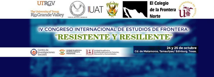 """IV Congreso Internacional de estudios de frontera: """"resistente y resiliente"""""""