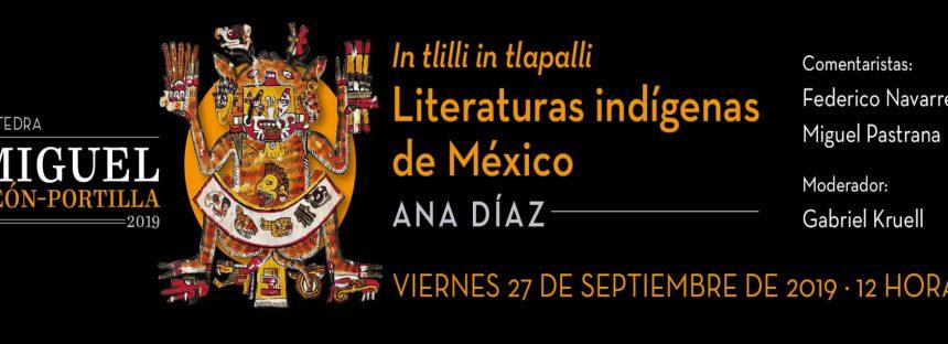 Cátedra Miguel León-Portilla 2019: In tlilli in tlapalli, Literaturas indígenas de México