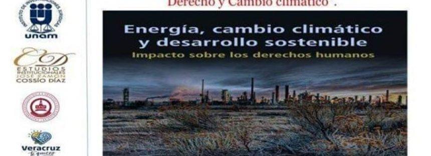 I Conferencia Internacional Cambio Climático, Energía y Derechos humanos. Desafíos en la ruta hacia el desarrollo sostenible, y V Coloquio Internacional