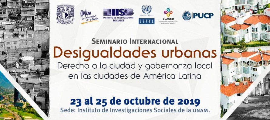 Seminario internacional Desigualdades urbanas. Derecho a la ciudad y gobernanza local en las ciudades de América Latina