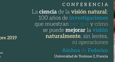 Conferencia La ciencia de la visión natural: 100 años de investigaciones que muestran por qué y cómo se puede mejorar la visión naturalmente, sin lentes, ni operaciones