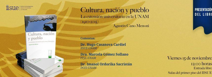 Presentación del libro: Cultura, nación y pueblo: La extensión universitaria de la UNAM